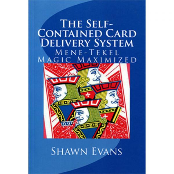 The Self-Contained Card Delivery System (Mene Tekel Magic Maximized) by Shawn Evans - Book