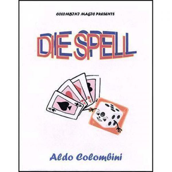 Die Spell by Wild Colombini