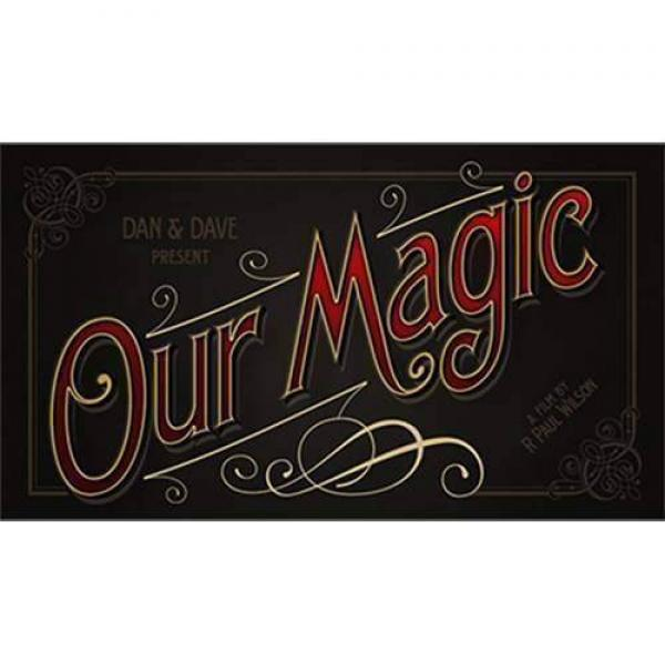 Our Magic Documentary by Dan and Dave