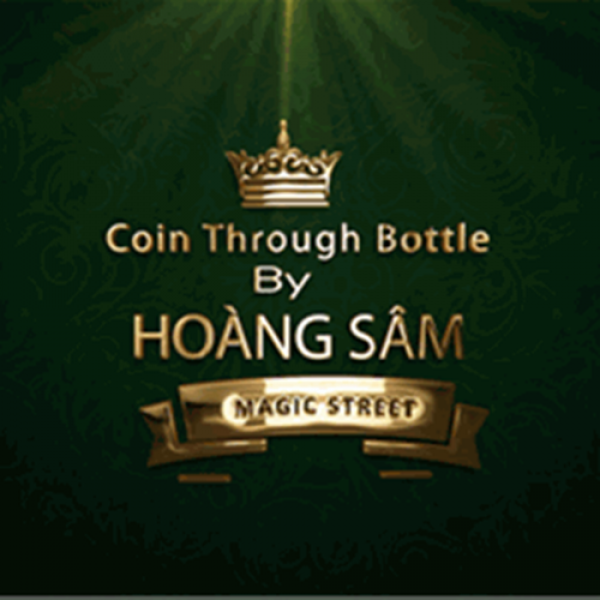 Coin Through Bottle By Hoang Sam - Video DOWNLOAD