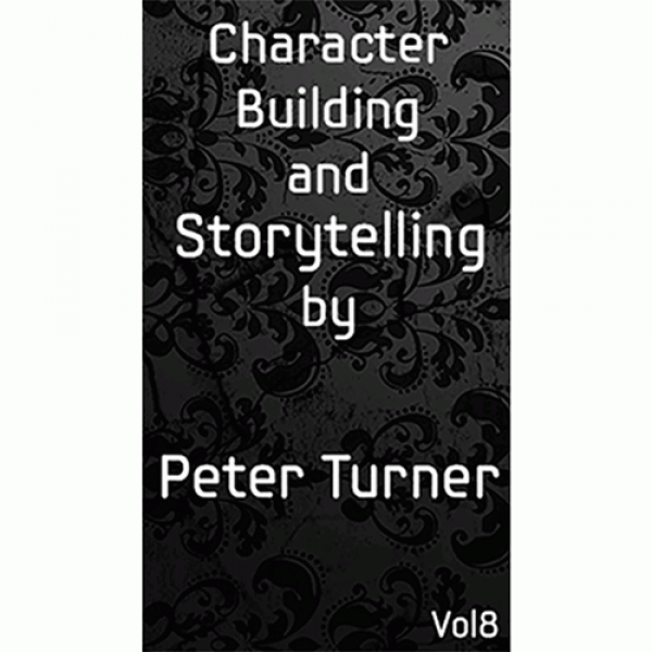 Character Building and Storytelling (Vol 8) by Pet...
