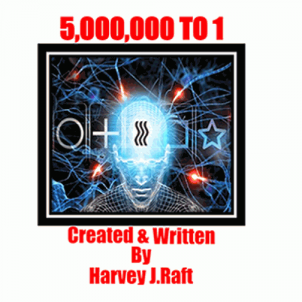 5,000,000 to 1 by Harvey Raft