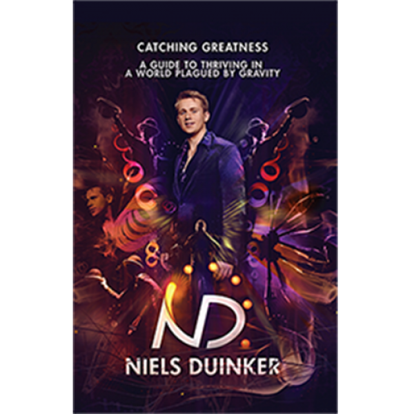 Catching Greatness: A Guide to Thriving in a World Plagued By Gravity by Niels Duinker - Book