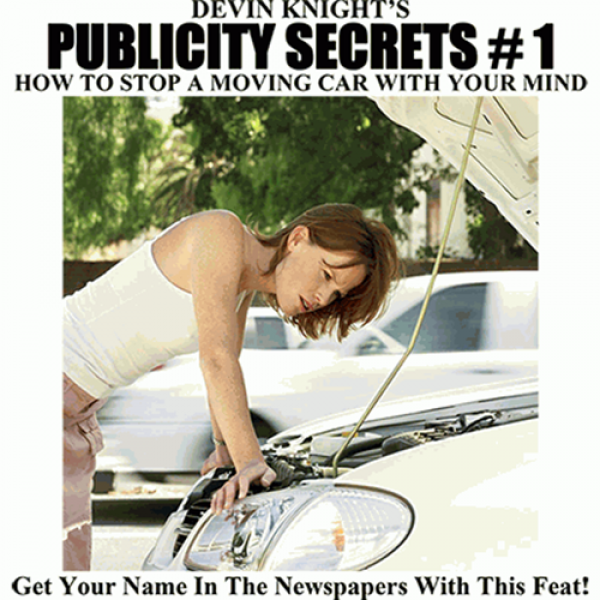 Publicity Secrets #1 How to Stop a Moving Car with...