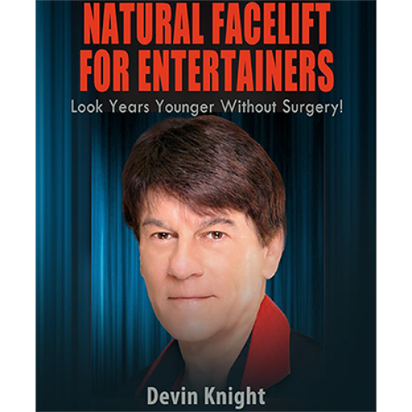 Natural Facelift for Entertainers by Devin Knight ...