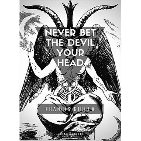 Never Bet the Devil Your Head by Francis Girola eB...