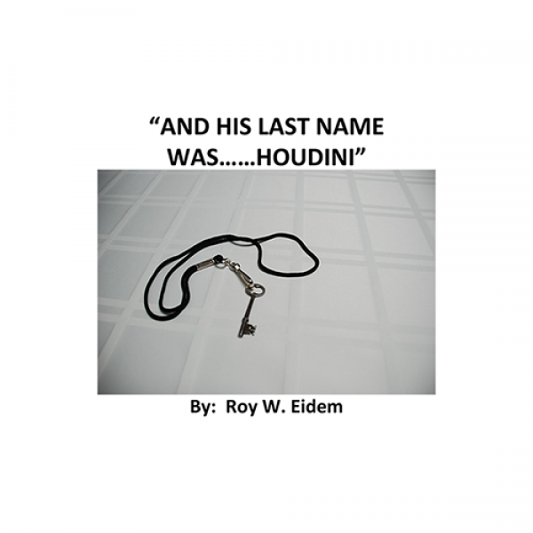 And His Last Name Was... Houdini by Roy W. Eidem M...