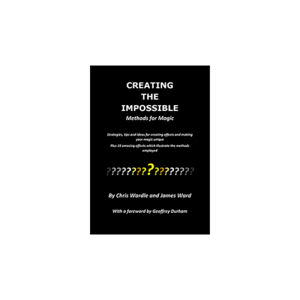 Creating the Impossible by Chris Wardle and James ...
