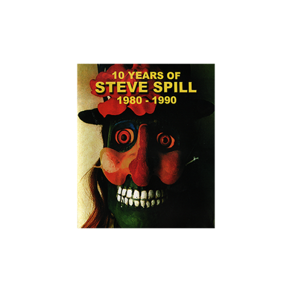 10 Years of Steve Spill 1980 - 1990 by Steve Spill...