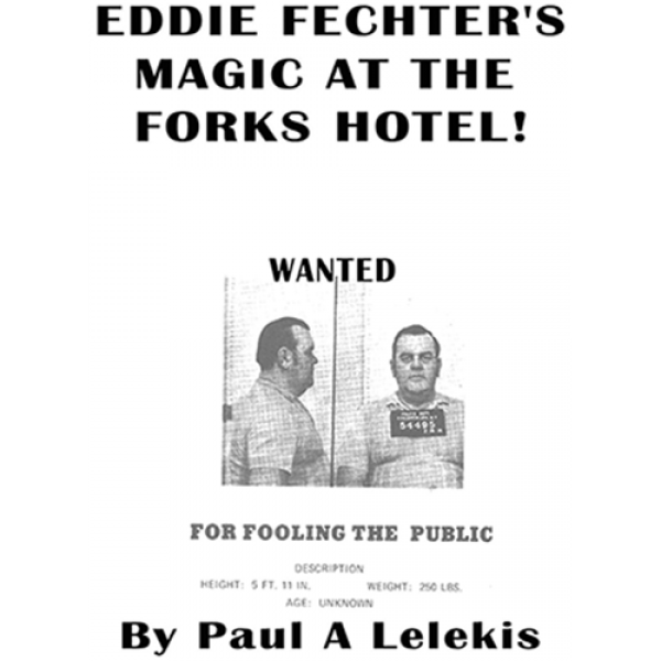 Eddie Fechter's Magic at the Fork's Hotel! by Paul...