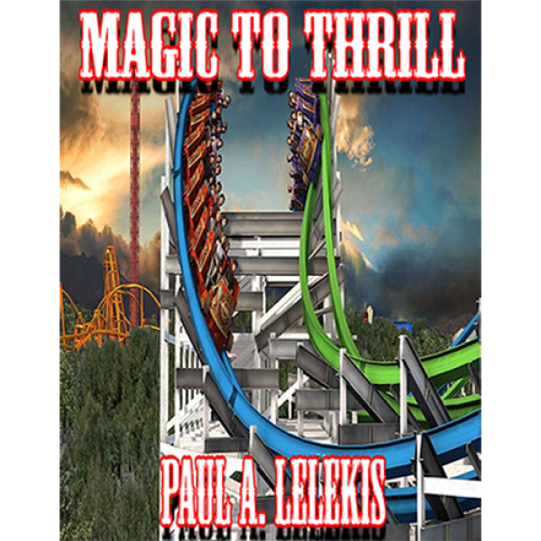 Magic to Thrill (with Four Videos) by Paul A. Lele...
