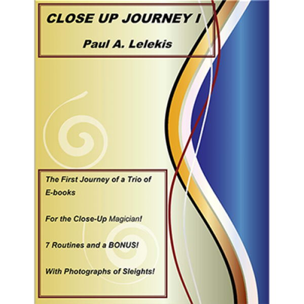 Close Up Journey I by Paul A. Lelekis eBook DOWNLO...