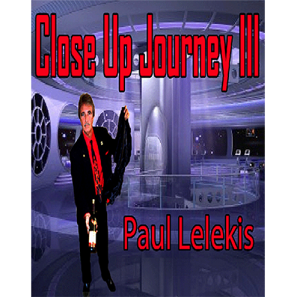 Close Up Journey III by Paul A. Lelekis eBook DOWN...