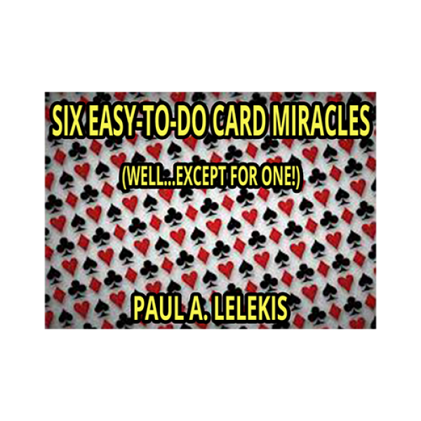 6 EZ-TO-DO CARD MIRACLES by Paul A. Lelekis eBook ...