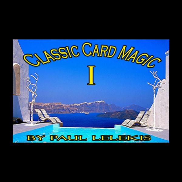 Classic Card Magic I by Paul A. Lelekis eBook DOWN...