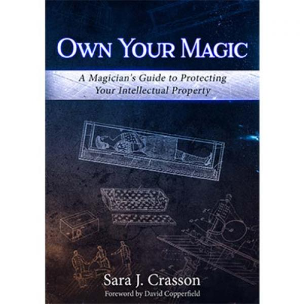 Own Your Magic: A Magician's Guide to Protecting Y...