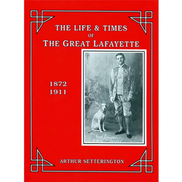 The Life and Times of The Great Lafayette  by John...