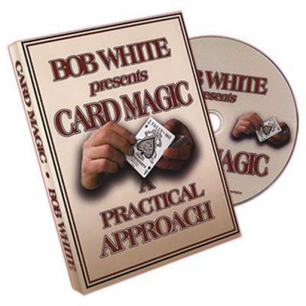 Card Magic - A Practical Approach by Bob White - D...