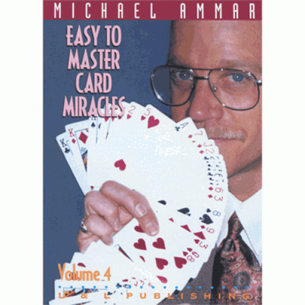 Easy to Master Card Miracles Volume 4 by Michael Ammar video (DVD)