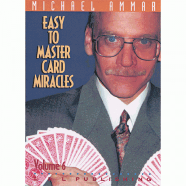 Easy to Master Card Miracles Volume 6 by Michael A...