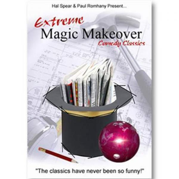 Extreme Magic Makeover by Hal Spear and Paul Romha...