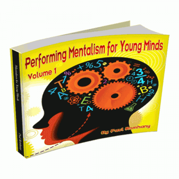 Mentalism for Young Minds Vol.1  by Paul Romhany -...