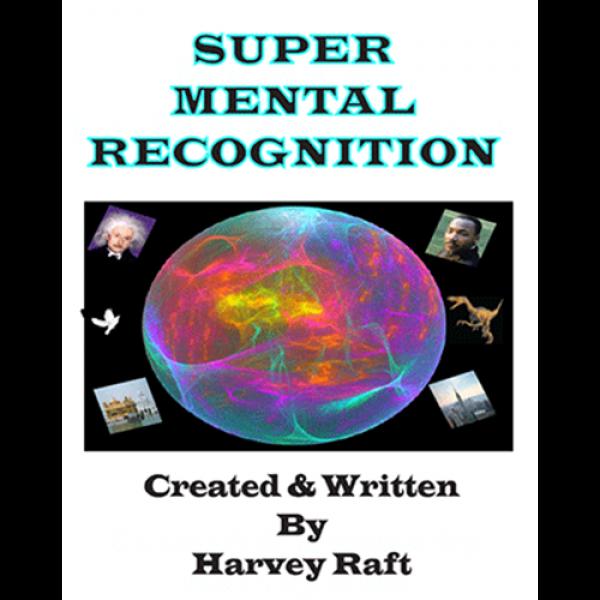 Super Mental Recognition by Harvey Raft