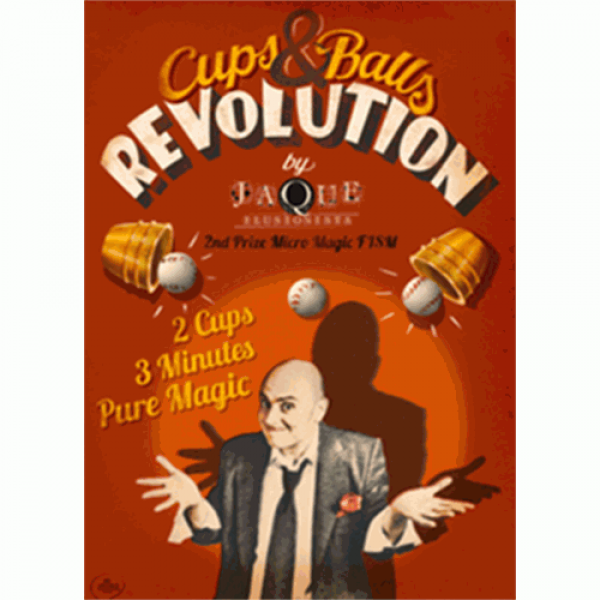 The Cups and Balls Revolution (English) by Jaque -...