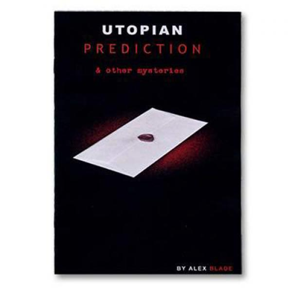 Utopian Prediction And Other Mysteries  by Alex Bl...