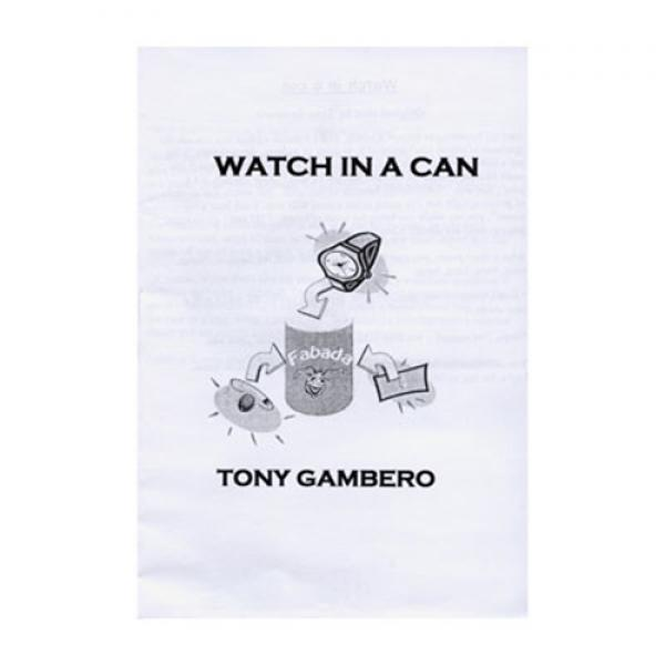 Watch In A Can by Tony Gambero